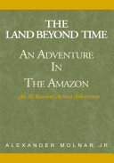 ''The Land Beyond Time'' Adventure in the Amazon ebook