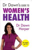 Dr Dawn's Guide to Women's Health [Pdf/ePub] eBook