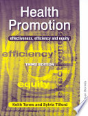 """Health Promotion: Effectiveness, Efficiency and Equity"" by Keith Tones, Sylvia Tilford"