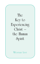 The Key to Experiencing Christ--the Human Spirit