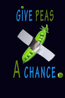 Give Peas a Chance. Notebook for a Vegan Or Vegetarian, BEST GIFT For 2020