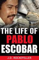 The Life of Pablo Escobar