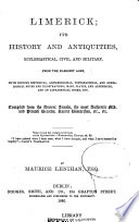 Limerick  Its History and Antiquities  Ecclesiastical  Civil  and Military  from the Earliest Ages     Book