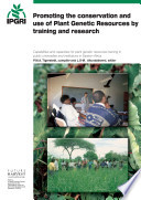 Promoting The Conservation And Use Of Plant Genetic Resources By Training And Research Book PDF