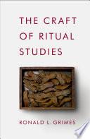The Craft of Ritual Studies