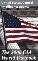 The 2006 CIA World Factbook Pdf/ePub eBook