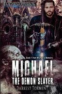 Michael the Demon Slayer
