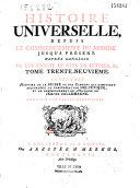 Histoire universelle depuis le commencement du Monde, jusqu'à présent ; Traduite de l'Anglois d'une Société de Gens de Lettres