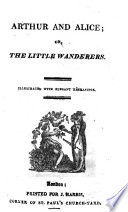 Arthur and Alice  or  the Little Wanderers  Third edition  illustrated with elegant engravings