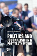 link to Politics and journalism in a post-truth world in the TCC library catalog