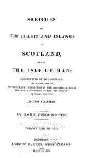 Sketches of the Coasts and Islands of Scotland and of the Isle of Man