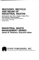 Recovery, recycle, and reuse of industrial wastes