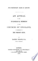 Our Protestant Faith in danger. An appeal to the Evangelical members of the Church of England, in reference to the present crisis
