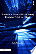 Towards a Twenty First Century Feminist Politics of Music Book PDF