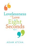 Lovelessness to Love in Eight Seconds [Pdf/ePub] eBook