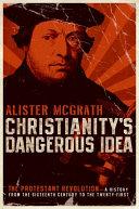 Christianity's Dangerous Idea