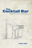 The Cocktail Bar  Notes for an Owner   Operator Book PDF