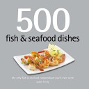 Five Hundred Fish and Seafood Dishes