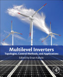 Multilevel Inverters for Emergent Topologies and Advanced Power Electronics Applications