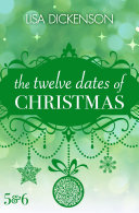 The Twelve Dates of Christmas  Dates 5 and 6