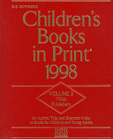 Children's Books in Print, 1998: Awards, authors, illustrators