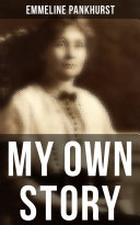 Pdf Emmeline Pankhurst: My Own Story Telecharger