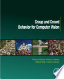 Group and Crowd Behavior for Computer Vision Book