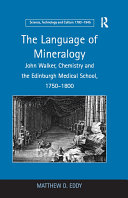 The Language of Mineralogy: John Walker, Chemistry and the ...