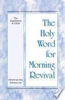 The Holy Word For Morning Revival The Experience Of Christ