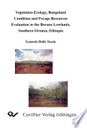 Vegetation Ecology, Rangeland Condition and Forage Resources Evaluation in the Borana Lowlands, Southern Oromia, Ethiopia