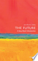 The Future  : A Very Short Introduction