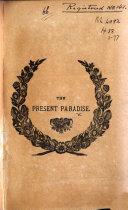 The Present Paradise. [Religious Essays. By Pyārīmohana Chaudhuiī.]