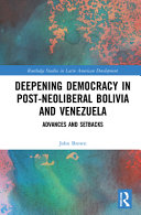 Deepening Democracy in Post Neoliberal Bolivia and Venezuela