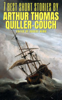 7 best short stories by Arthur Thomas Quiller Couch