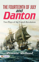 Pdf The Fourteenth of July, and Danton: Two Plays of the French Revolution Telecharger