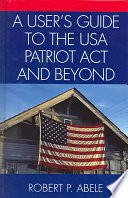 A User s Guide to the USA Patriot Act and Beyond