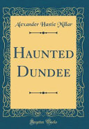 Haunted Dundee  Classic Reprint