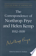 The Correspondence Of Northrop Frye And Helen Kemp 1932 1939 1936 1939