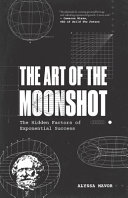 The Art of the Moonshot Book
