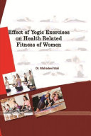 Effect of Yogic Exercises on Health Related Fitness of Women