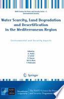 Water Scarcity, Land Degradation and Desertification in the Mediterranean Region
