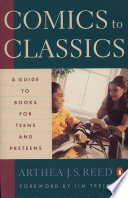 Comics to Classics  : A Guide to Books for Teens and Preteens