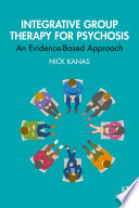 Integrative Group Therapy for Psychosis Book
