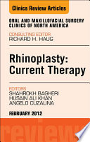 Rhinoplasty: Current Therapy, An Issue of Oral and Maxillofacial Surgery Clinics - E-Book