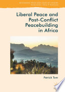 Liberal Peace and Post-Conflict Peacebuilding in Africa