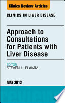 Approach To Consultations For Patients With Liver Disease An Issue Of Clinics In Liver Disease E Book Book PDF