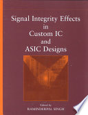 Signal Integrity Effects in Custom IC and ASIC Designs