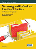 Technology and Professional Identity of Librarians  The Making of the Cybrarian