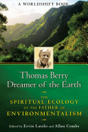 Thomas Berry Dreamer Of The Earth