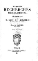 Manuel du libraire et de l'amateur des livres (etc.) 3. ed. augm